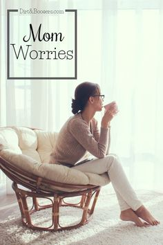 I am Mom, so I worry. There is nothing quite like the worry that a Mama feels!