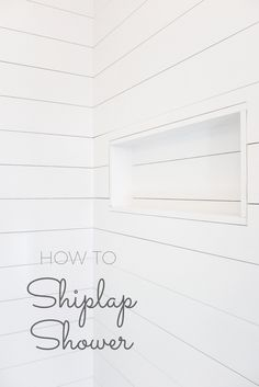 How To Shiplap Shower with Niche