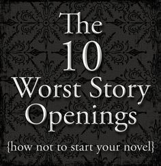 Sir Writesalot | Laura Mizvaria : The 10 Worst Story Openings
