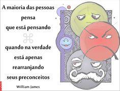 Grafados: William James - A maioria das pessoas pensa que está pensando
