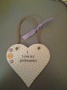 I love my god mummy. Decorated wooden heart. Hanging heart.