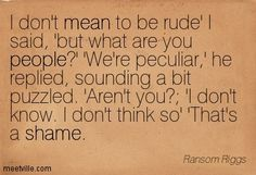 Quotes of Ransom Riggs miss peregrine's home for peculiar children