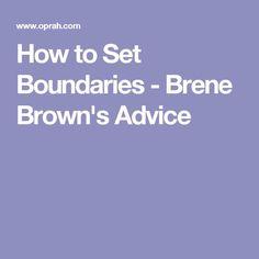 How to Set Boundaries - Brene Brown's Advice