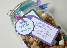 Teachers Appreciation Trail Mix...we're nuts about you...thanks for leading us down the trail of success