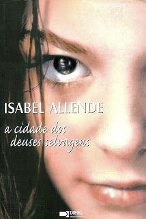 habeolib : ISABEL ALLENDE - A CIDADE DOS DEUSES SELVAGENS