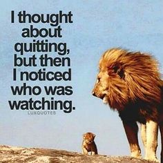 Keep in mind the little eyes that are always watching. Your actions teach so much!