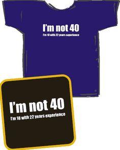 I'm not 40 - t-shirt