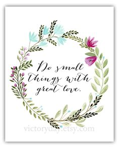 Do small things with great love. print of watercolor by VictoryDay, $12.00