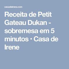 Receita de Petit Gateau Dukan - sobremesa em 5 minutos • Casa de Irene