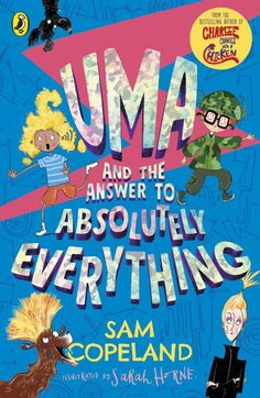 Uma And The Answer To Absolutely Everything by Sam Copeland & Sarah Horne The Answer To Everything, Absolutely Everything, Latest Books, New Books, Sunday Humor, Funny Sunday, Funny Scenes, Book Week, Getting Drunk