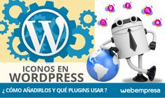 ¿Cómo añadir iconos en WordPress y qué plugins utilizar?