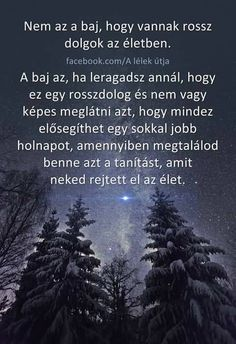 Nem az a baj. Motivational Quotes, Inspirational Quotes, Word 2, Picture Quotes, Encouragement, Wisdom, Happy, Pictures, Life