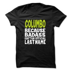 (BadAss001) COLUMBO - #gift ideas #candy gift. SATISFACTION GUARANTEED => https://www.sunfrog.com/Names/BadAss001-COLUMBO-jlrpseookd.html?68278