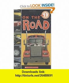 Scholastic Reader Level 1 On the Road (9780545007207) Nick Page, Wade Cooper , ISBN-10: 0545007208  , ISBN-13: 978-0545007207 ,  , tutorials , pdf , ebook , torrent , downloads , rapidshare , filesonic , hotfile , megaupload , fileserve