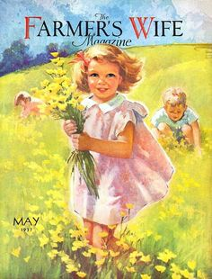 """May 1937 ~ """"The Farmer's Wife"""" Magazine Front Cover Illustration . Vintage Advertisements, Vintage Ads, Vintage Prints, Vintage Posters, Vintage Ephemera, Old Magazines, Vintage Magazines, Vintage Pictures, Vintage Images"""