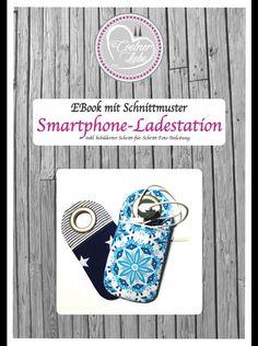 """EBook """"Smartphone Ladestation"""" Schnittmuster für den privaten Gebrauch Dieses EBook enthält das Schnittmuster und eine ausführliche, bebilderte Schritt-für-Schritt Nähanleitung für die..."""