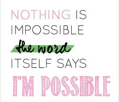 All is possible!