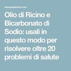 Olio di Ricino e Bicarbonato di Sodio: usali in questo modo per risolvere oltre 20 problemi di salute