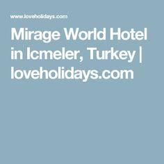 Mirage World Hotel in Icmeler, Turkey | loveholidays.com