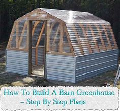 How To Build A Barn Greenhouse – Step By Step Plans It's so tempting. The idea of a greenhouse means gardening year round, a warm sunny spot to garden in February. Tropical plants that survive the winter... Greenhouses are the ultimate fantasy for gardeners, but they're also a big price that c…