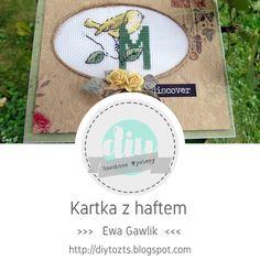 DIY - zrób to sam : GOŚCINNE WYSTĘPY / Ewa Gawlik / Kartka z haftem Diy, Bricolage, Handyman Projects, Do It Yourself, Fai Da Te, Crafting, Diys
