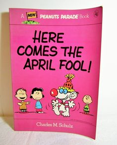 Peanuts Parade Book Here Comes The April Fool Charles Schulz 1980 Snoopy