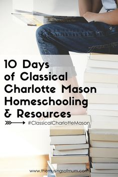 10 Days of Classical Charlotte Mason Homeschooling