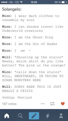 XD Okay, I died XD<<< But I know that it'll be looooonnngggg before Nico calls Will sweetheart.