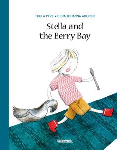 Stella and the Berry Bay | Tuula Pere