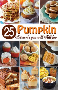 25 Perfect pumpkin dessert recipes for Fall! #pumpkindesserts
