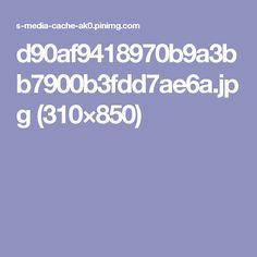 d90af9418970b9a3bb7900b3fdd7ae6a.jpg (310×850)