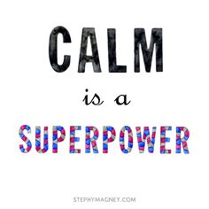One of the best superpowers to master: Calm. #SuperPower