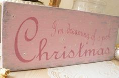 """DIY:: """"I'm Dreaming of a PINK Christmas"""" Sign !"""