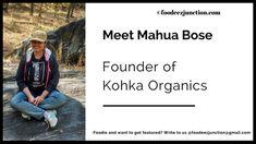 Mahua Bose of Kohka Organics Interview with Foodeez JunctionMahua Bose of Kohka Organics Interview with Foodeez Junction