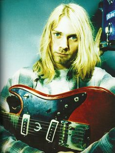 Kurt Cobain. I love you.