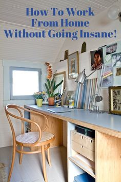 How To Work from Home Without Going Insane