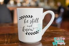 Be Still and Know, Christ Mug, Christian Coffee Cup, Bible Verse Mug, Psalms 46:10 Mug, Scripture Mug, Christian Gift, Custom Coffee Cup