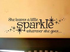 She Leaves a Little Sparkle Wherever She Goes by vgwalldecals, $17.00