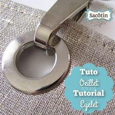 Tuto put a big claw grommet, without hammer or specific tool. Samba, Sewing Hacks, Sewing Projects, Sewing Online, Techniques Couture, Couture Sewing, Handmade Bags, Bag Making, Vide Poche