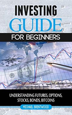 Investing: guide for beginners understanding futures,opti... https://www.amazon.com/dp/B01HW8CMTO/ref=cm_sw_r_pi_dp_aqyLxbTBBWW9V