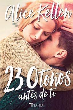P R O M E S A S   D E   A M O R: Reseña   23 otoños antes de ti, Alice Kellen