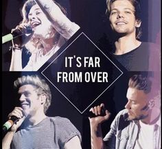One Direction, they will never know how much they've helped me. I love them very much for all that they've done, even though they dont know how much they have helped. I love them with all my heart♡♡♡