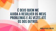 É Deus quem me ajuda
