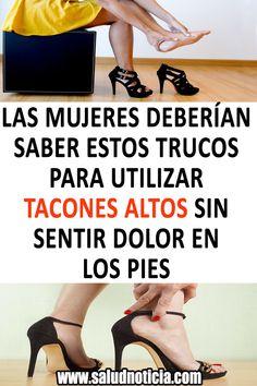 249bf15f Las mujeres deberían saber estos trucos para utilizar tacones altos sin  sentir dolor en los pies