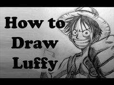 How To Draw Luffy from One Piece