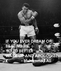 """""""If you ever dream of beating me..."""" - Muhammad Ali [600x700]"""