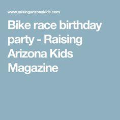 Bike race birthday party - Raising Arizona Kids Magazine