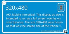 The 320x480 ad unit is a mobile ad with the dimensions of 320 pixels wide by 480 pixels tall.This ad size is known as a Mobile Interstitial.   #Digital Marketing   #DisplayAdvertising   #Mobile