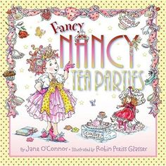 My daughter planned her own tea party birthday with the help of Fancy Nancy.