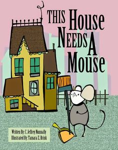 this house needs a mouse book for kids fun book for kids new readers
